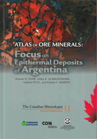 MAC Special Publications Volume 11 -- Atlas of Ore Minerals: Focus on Epithermal Deposits of Argentina