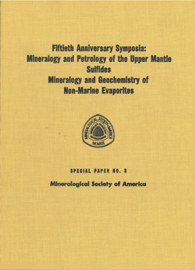 Front Cover of Mineralogical Society of America Special Paper Number Three: Fiftieth Anniversary Symposia: Mineralogy and Petrology of the Upper Mantle & Sulfides, Fiftieth Anniversary Celebration of the Founding of the Society, Atlantic City, New Jersey, November 8 and 9, 1969